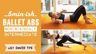 5 min-ish - Ballet Abs Workout - intermediate by Lazy Dancer Tips