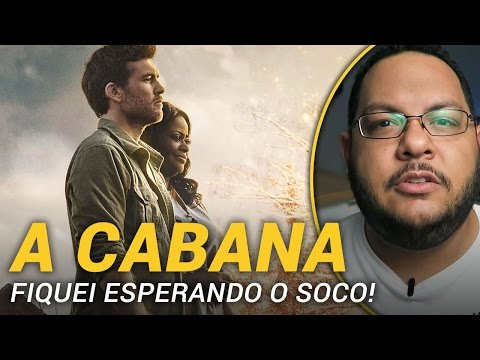 A CABANA - O Filme (The Shack) | Crítica