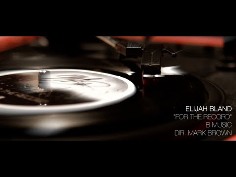 For The Record By Elijah Bland
