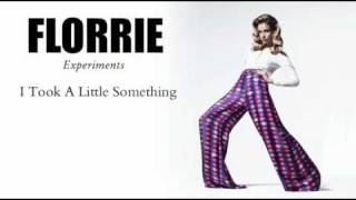 Florrie - I Took A Little Something