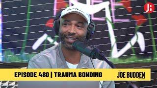 The Joe Budden Podcast - Trauma Bonding