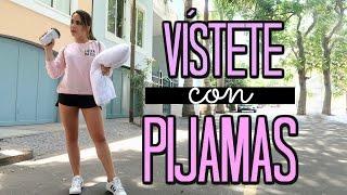 SAL CON TU PIJAMA! - LOOKS DE LUNES A VIERNES | What The Chic