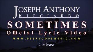 Joseph Anthony Ricciardo - Some Times (Official Lyric Video)