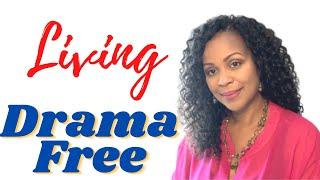 How to Life a Drama Free Life