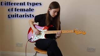8 Types Of Female Guitarists