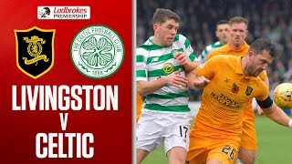 Livingston 0-0 Celtic | Tenacious Livingston Frustrate Champions! | Ladbrokes Premiership
