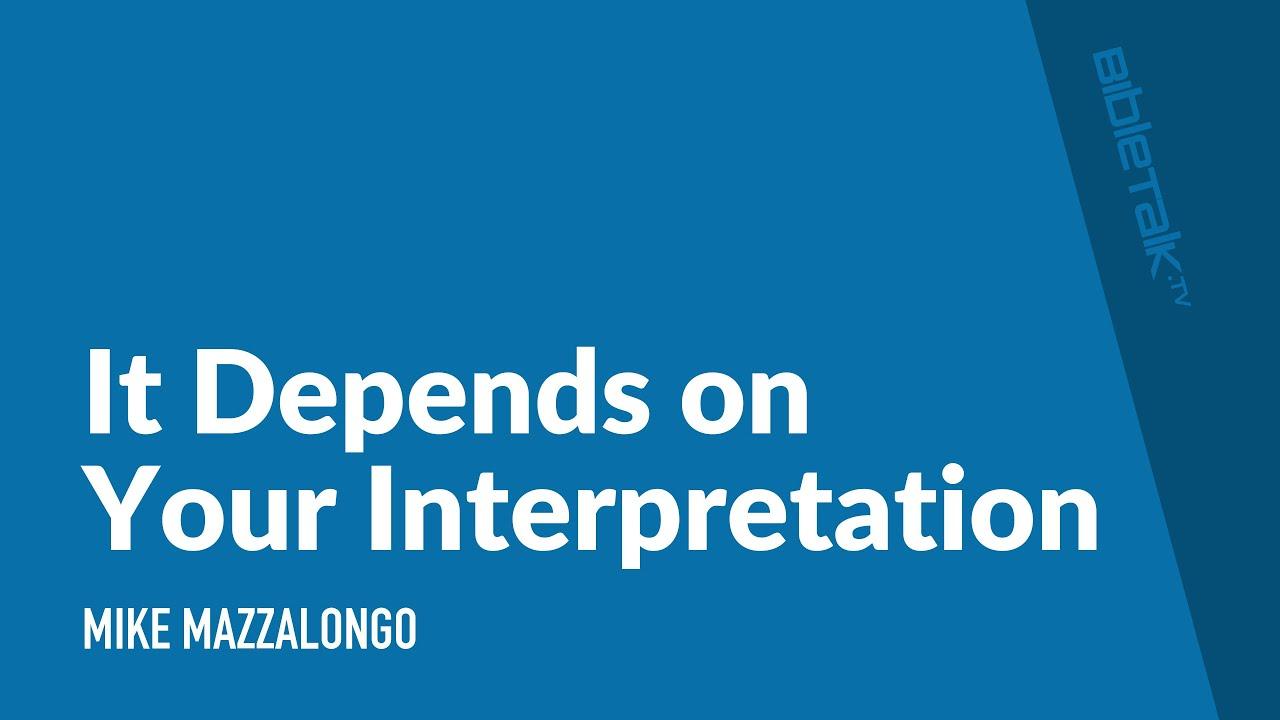 It Depends on Your Interpretation
