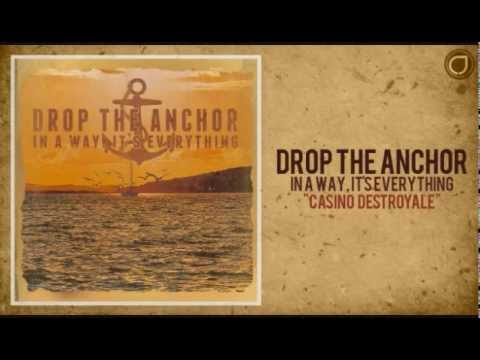 Drop The Anchor - Casino Destroyale OFFICIAL VERSION