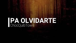 ChocQuibTown - Pa Olvidarte (LETRA)