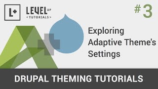 #3 - Exploring Adaptive Theme's Settings - Drupal Theming Tutorials