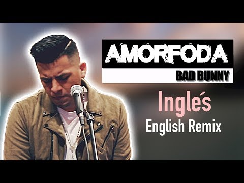 Bad Bunny - Amorfoda (English - Ingles Version) Letra - Lyrics
