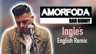 Bad Bunny - Amorfoda English - Ingles Version  - S