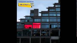 Roof Of Your Car - Computers and Blues - The Streets [HQ]