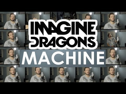 Imagine Dragons - Machine (ACAPELLA)