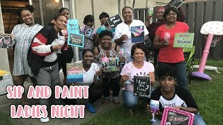 LADIES NIGHT SIP AND PAINT PARTY || Raising The Lee's Vlogs