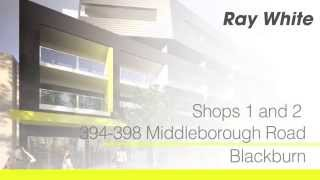 Shops 1 and 2 394-398 Middleborough Road, Blackburn. Agent: Paul Waterhouse 0417 660 153