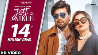 NINJA : Jatt Nikle (Full Video) Shipra Goyal | New Punjabi Songs 2021 | Latest Punjabi Songs 2021