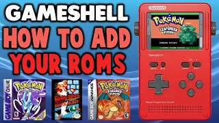 How To Add ROM's To Your GameShell (GBANESMAME)