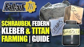 Schrauben, Federn, Kleber, Zahnräder & Titan   Farming Guide   Fallout 76