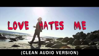 """Love Hates Me"" (Clean) Chris James ft. Pusha T"