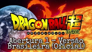 Dragon Ball Super - Dragon Ball Super (Opening 1 BR)