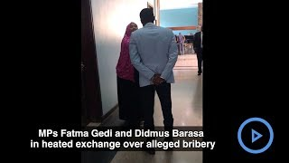 MPs Didmus Barasa And Fatma Gedi In Heated Exchange Over Bribery Claims