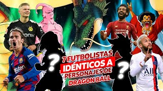 7 futbolistas que son IDÉNTICOS a PERSONAJES de Dragon Ball
