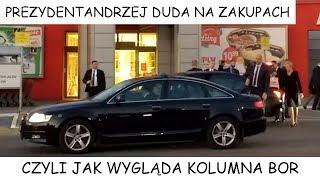 Prezydent Andrzej Duda na zakupach | Czyli jak wygląda kolumna BOR