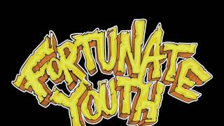 FORTUNATE YOUTH - FRIENDS & FAMILY