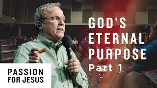 God's Eternal Purpose Pt. 1 - Passion for Jesus