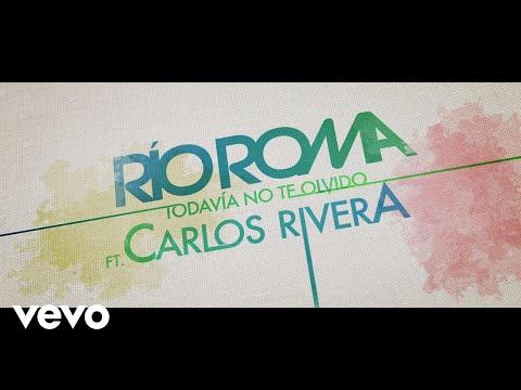 Todavía no te olvido - Rio Roma feat. Carlos Rivera (Video)