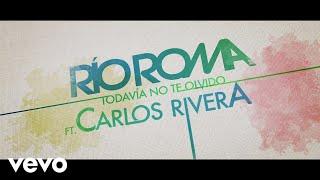 Todavía no te olvido - Carlos Rivera feat. Carlos Rivera (Video)