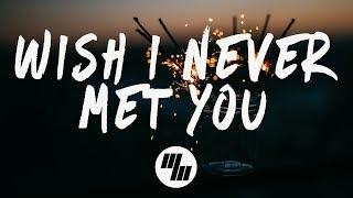 Loote - Wish I Never Met You (Lyrics)