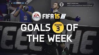 FIFA 15 - Best Goals of the Week - Round 3