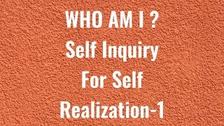 Who Am I? Self Inquiry ll Know Your True Self-1 ll Swami Sacchidananda Saraswati