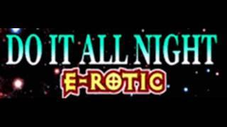 E-ROTIC - DO IT ALL NIGHT (HQ)