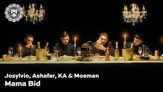 Josylvio, Ashafar, KA & Moeman - Mama Bid (prod. Monsif)