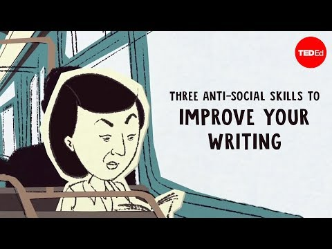 Three anti-social skills to improve your writing – Nadia Kalman