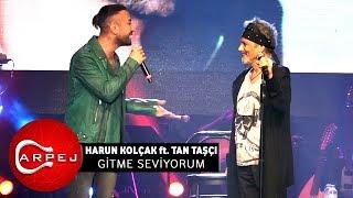 Harun Kolçak Ft. Tan Taşçı - Gitme Seviyorum  (09.04.2017 BGM Konseri)