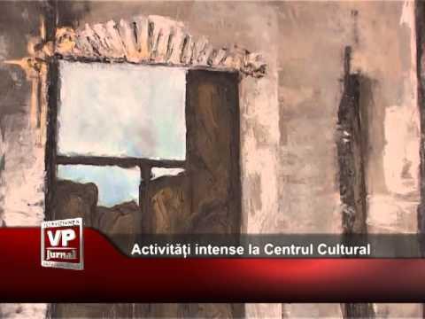 Activități intense la Centrul Cultural