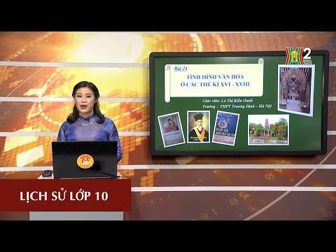 MÔN LỊCH SỬ - LỚP 10 | BÀI 24: TÌNH HÌNH VĂN HÓA Ở CÁC THẾ KỈ XVI - XVIII | 15H00 NGÀY 07.04.2020 (HANOITV)