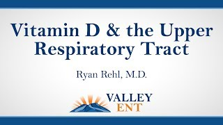 Vitamin D & the Upper Respiratory Tract
