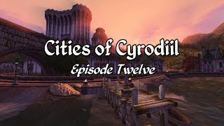 Cities of Cyrodiil - Oblivion Town Mods - Episode 12