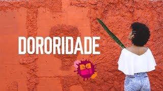 Vídeo Clipe Dororidade