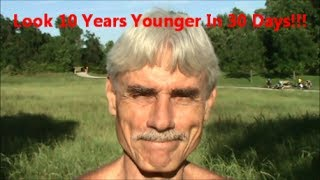 Look 10 Years Younger In 30 Days!!!