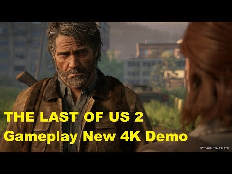 THE LAST OF US 2 Gameplay New 4K Demo 2020