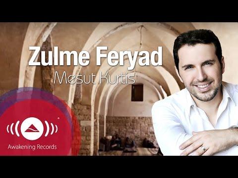 Mesut Kurtis - Zulme Feryad