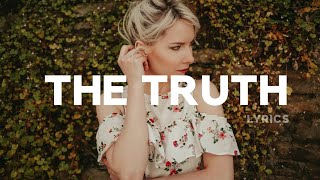 Kygo - The Truth (Lyrics) ft. Valerie Broussard
