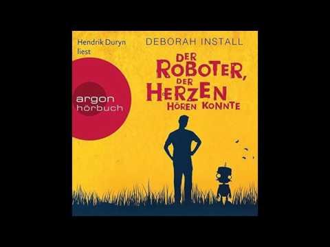Der Roboter der Herzen hören konnte von Deborah Install Hörbuch Roman komplett 2017