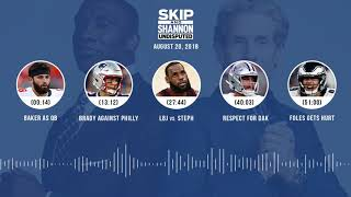 UNDISPUTED Audio Podcast (8.20.18) with Skip Bayless, Shannon Sharpe & Jenny Taft | UNDISPUTED